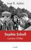 SOPHIE SCHOLL CONTRA HITLER