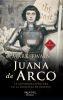JUANA DE ARCO. LA ASOMBROSA AVENTURA DE LA DONCELLA DE ORLEANS (7ED) 1