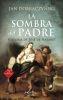 LA SOMBRA DEL PADRE. HISTORIA DE JOSE DE NAZARET 21 EDICION 1