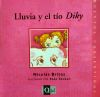 LLUVIA Y EL TIO DIKY