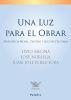 UNA LUZ PARA EL OBRAR. EXPERIENCIA MORAL, CARIDAD Y ACCION CRISTIANA