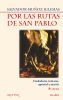 POR LAS RUTAS DE SAN PABLO. CIUDADANO ROMANO, APOSTOL Y MARTIR