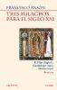 TRES MILAGROS PARA EL SIGLO XXI.EL PILAR (SIGLO I), GUADALUPE (1531),