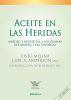 ACEITE EN LAS HERIDAS. ANALISIS Y RESPUESTAS A LOS DRAMAS DEL ABORTO Y