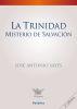 LA TRINIDAD, MISTERIO DE LA SALVACION (2 ed)