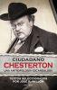 CIUDADANO CHESTERTON. UNA ANTROPOLOGIA ESCANDALOSA