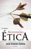 ETICA  - ARISTOTELES  (VERSION RESUMIDA POR J.R. AYLLON)