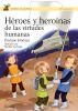HEROES Y HEROINAS DE LAS VIRTUDES HUMANAS