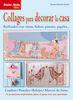 COLLAGES PARA DECORAR LA CASA: REALIZADOS CON CINTAS,FIELTRO,....