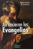 ASI NACIERON LOS EVANGELIOS