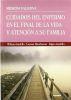 CUIDADOS DEL ENFERMO EN EL FINAL DE LA VIDA Y ATENCION A SU FAMILIA