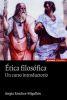 ETICA FILOSOFICA. UN CURSO INTRODUCTORIO