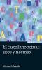 EL CASTELLANO ACTUAL, USOS Y NORMAS (10 ED)