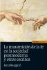 LA TRANSMISION DE LA FE EN LA SOCIEDAD POSTMODERNA Y OTROS ESCRITOS