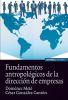 FUNDAMENTOS ANTROPOLOGICOS DE LA DIRECCION DE EMPRESAS