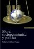 MORAL SOCIOECONOMICA Y POLITICA