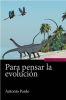 PARA PENSAR LA EVOLUCION