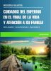 CUIDADOS DEL ENFERMO EN EL FINAL DE LA VIDA Y ATENCION A SU FAMILIA 6° ED