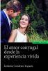 EL AMOR CONYUGAL DESDE LA EXPERIENCIA VIVIDA