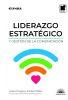 LIDERAZGO ESTRATEGICO Y GESTION DE LA COMUNICACION