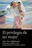 EL PRIVILEGIO DE SER MUJER