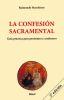 LA CONFESION SACRAMENTAL. GUIA PRACTICA PARA PENITENTES Y CONFESORES
