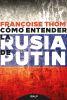 COMO ENTENDER LA RUSIA DE PUTIN 1