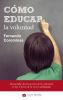COMO EDUCAR LA VOLUNTAD - N50
