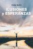ILUSIONES Y ESPERANZAS