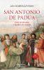SAN ANTONIO DE PADUA. GRAN PREDICADOR Y HOMBRE DE CIENCIA