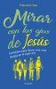 MIRAR CON LOS OJOS DE JESUS 1