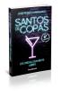 SANTOS DE COPAS: ESCANDALOSAMENTE LIBRES 2