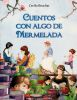 CUENTOS CON ALGO DE MERMELADA