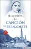 LA CANCION DE BERNADETTE. APARICIONES DE LA VIRGEN DE LOURDES - 10 ED 1