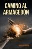 CAMINO AL ARMAGEDON