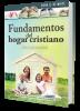 FUNDAMENTOS DEL HOGAR CRISTIANO