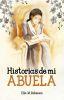 HISTORIAS DE MI ABUELA. RECUERDOS FELICES ACERCA DE ELENA G. DE WHITE