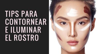 Pasos para aplicar maquillaje iluminador y contornear el rostro